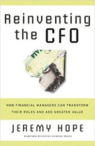 Reinventing the CFO: How Financial Managers Can Transform Their Roles And Add Greater Value by Jeremy Hope