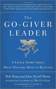 The Go-Giver Leader: A Little Story About What Matters Most in Business by Bob Burg & John David Mann
